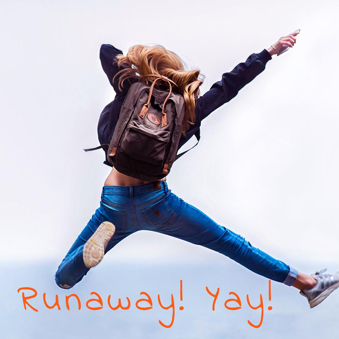 Runaway! Yay!