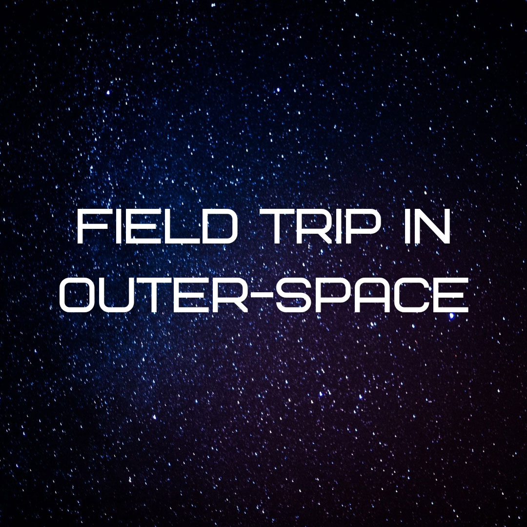 Field trip to outer-space